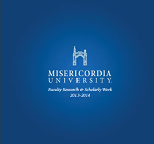 Misericordia University Faculty Research Brochure 2013-2014